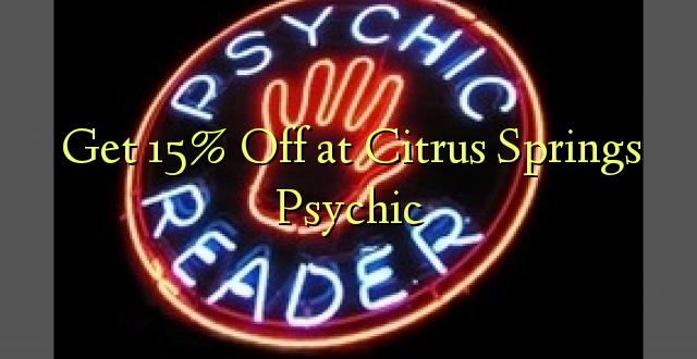 Pata 15% Ondoka kwenye Psychic Springs Psychic