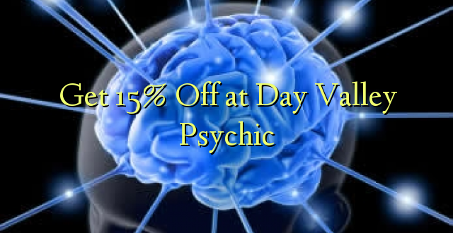 Pata 15% Ole saa Day Valley Psychic