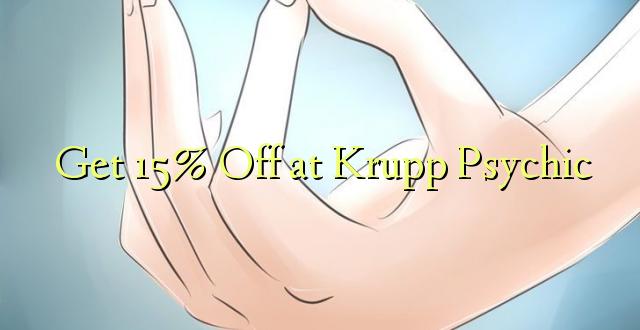 Pumzika 15% huko Krupp Psychic