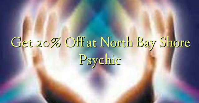 Ondoka 20% huko North Bay Shore Psychic