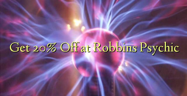 Pata 20% Toka kwenye Robbins Psychic
