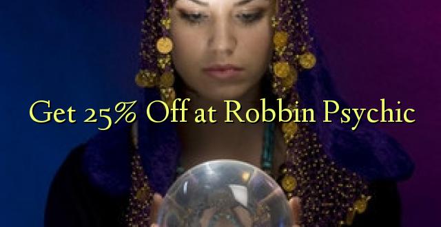 Pumzika 25% huko Robbin Psychic