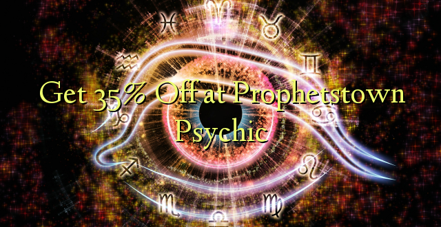 Pata 35% Off at Prophetstown Psychic