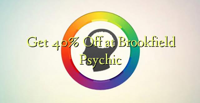 Pumzika 40% huko Brookfield Psychic