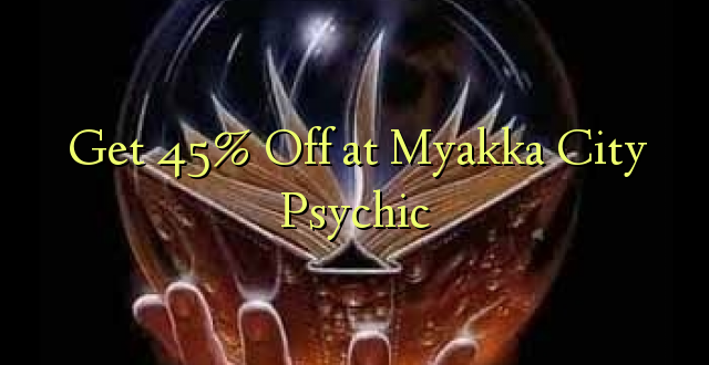 Pata 45% Oka huko Myakka City Psychic