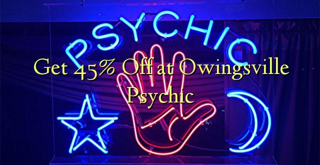 Ondoka 45% huko Owingsville Psychic