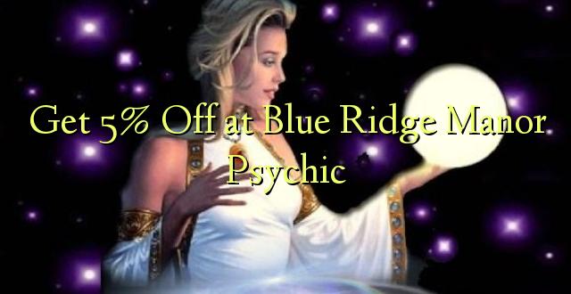 Pata 5% Off at Blue Ridge Manor Psychic