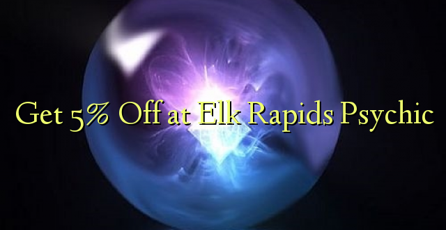 Pata 5% Off at Elk Rapids Psychic
