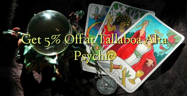 Pumzika 5% Tallaboa Alta Psychic