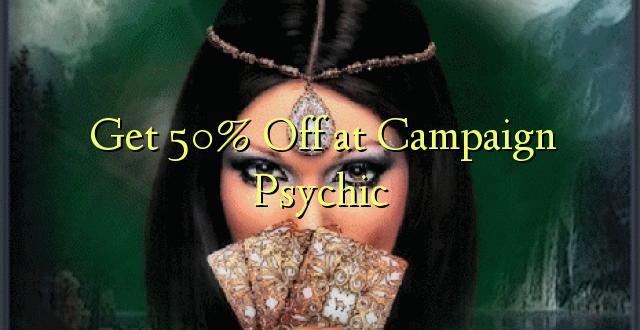 Pata 50% Kutoa kwenye Kampeni Psychic