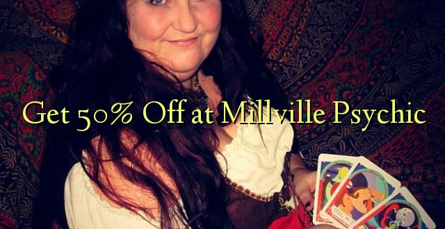 Pata 50% Omba kwenye Millville Psychic