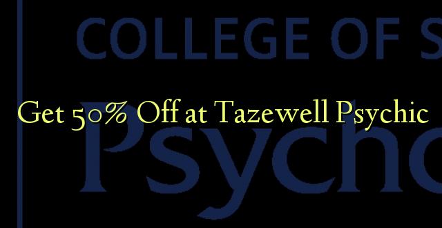 Pumzika 50% Tazewell Psychic