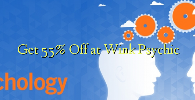 Ondoka 55% Wink Psychic