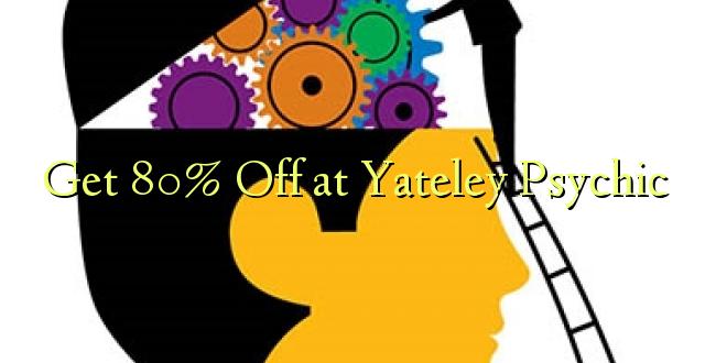 Pata 80% Fungua kwenye Yateley Psychic