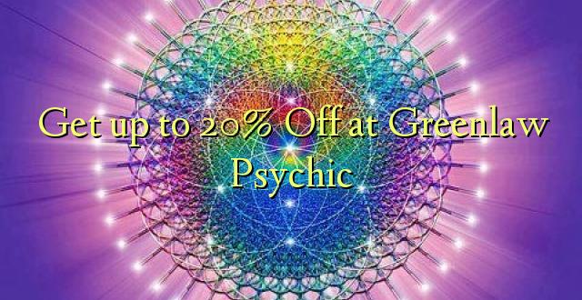 Anuka hadi 20% Off at Greenlaw Psychic