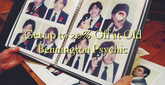 Pata hadi 20% Toka kwenye Old Bennington Psychic