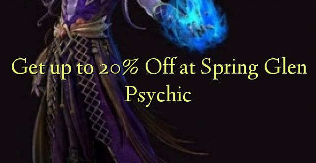 Anuka hadi 20% Off saa Spring Glen Psychic