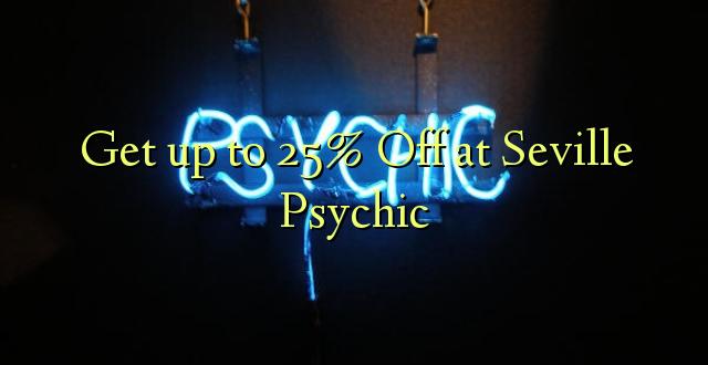Amka hadi 25% Oka Seville Psychic