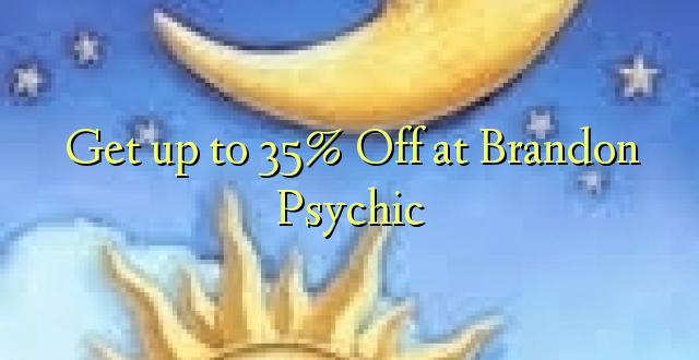 Atrodiet Brandon Psihisko spēlē pie 35% Off