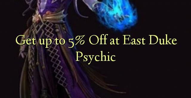 Pata hadi 5% Toa kwenye Duk Psychic ya Mashariki