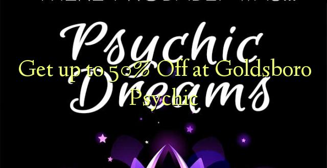 Anuka hadi 50% Off katika Goldsboro Psychic