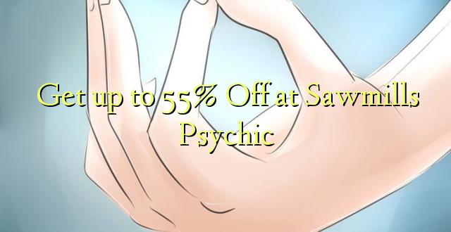 Anuka hadi 55% Off saa Sawmills Psychic