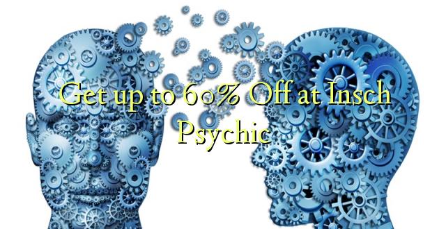 Pata hadi 60% Toka kwenye Insch Psychic