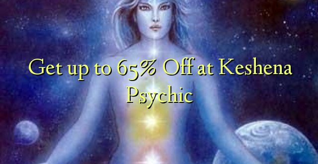 Amka hadi 65% Off at Keshena Psychic
