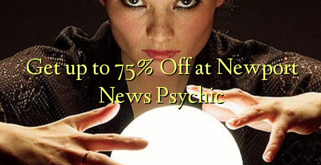 Anuka hadi 75% Off at Newport News Psychic