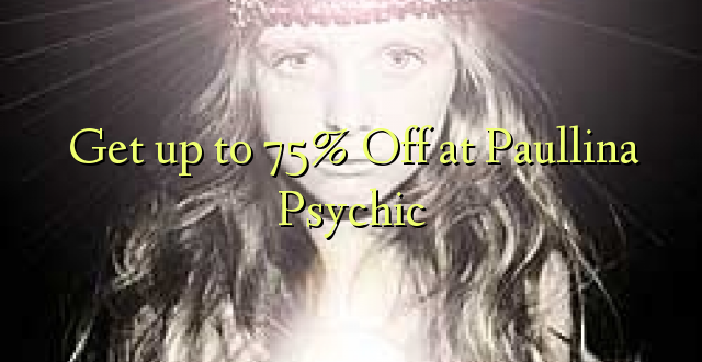 Amka hadi 75% Off at Paullina Psychic