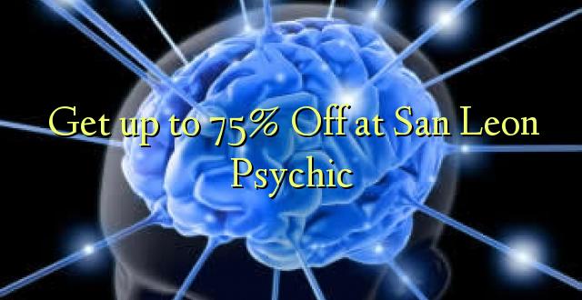 Anuka hadi 75% Ole kwa San Leon Psychic