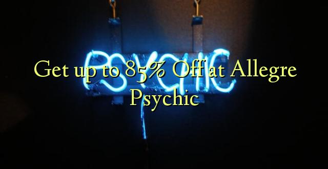 Anuka hadi 85% Ondoka kwa Allegre Psychic