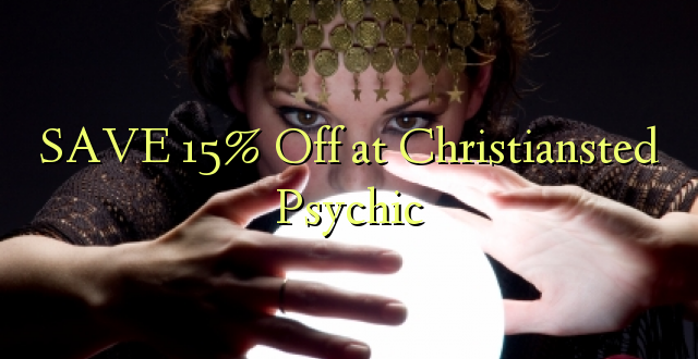 SAA 15% Off at Christiansted Psychic