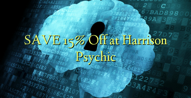 SAVE 15% Off at Harrison Psychic