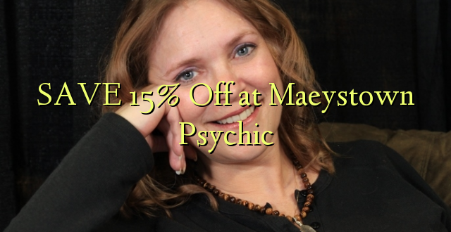 SAVE 15% Omba kwenye Maeystown Psychic