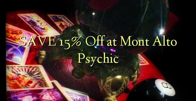 BONYEZA 15% Ole kwa Mont Alto Psychic