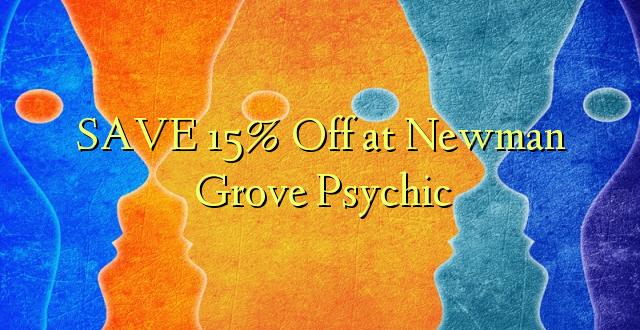 SAA 15% Okoa kwa Newman Grove Psychic