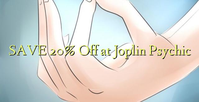 SAVE 20% Ondoka kwenye Joplin Psychic