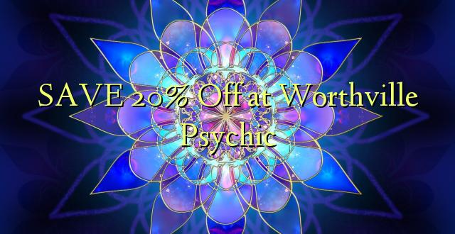 SAVE 20% Toka kwenye Worthville Psychic