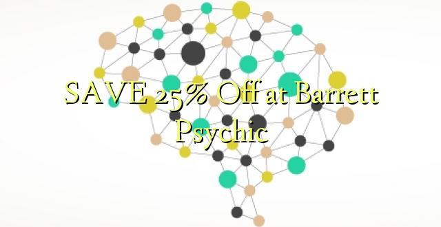 SAVE 25% Toka kwenye Barrett Psychic