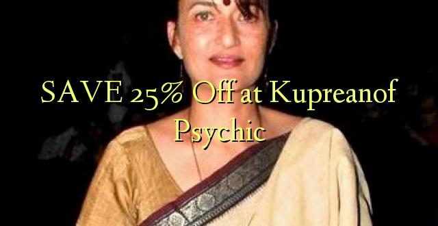SAVE 25% Toa kwenye Kupreanof Psychic