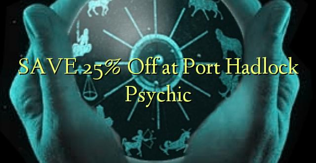 SAVE 25% Off at Port Hadlock Psychic