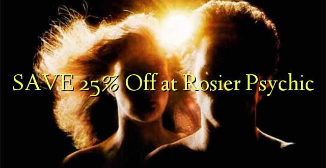 SAA 25% Off at Rosier Psychic
