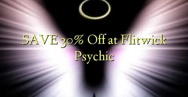 SAA 30% Off at Flitwick Psychic