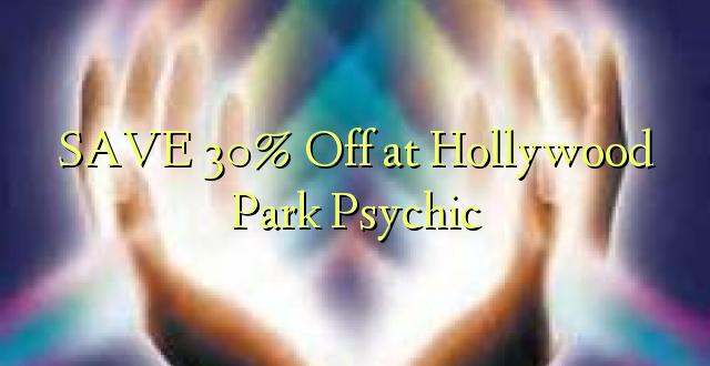 BONYEZA 30% Oka katika Hollywood Park Psychic