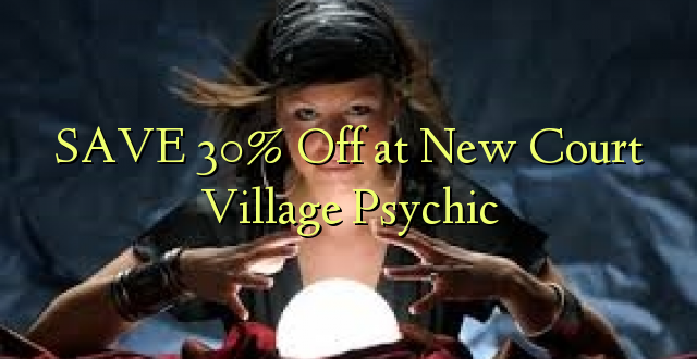 SAVE 30% Off at New Court Village Psychic