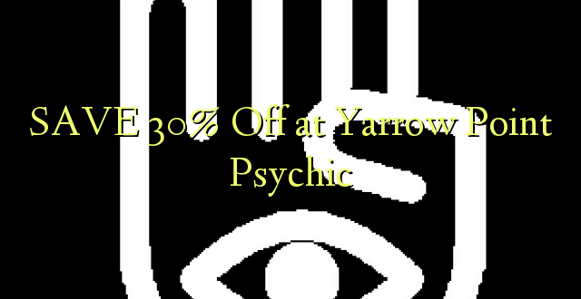 SAA 30% Off at Yarrow Point Psychic
