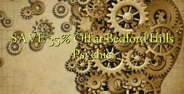 SAVE 35% Off at Bedford Hills Psychic