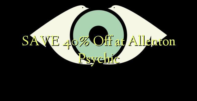 SAA 40% Ondoka kwa Allenton Psychic