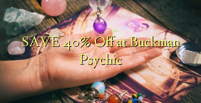 SAVE 40% Toka kwenye Buckman Psychic